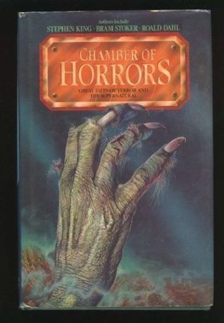 Chamber of Horrors: Great Tales of Terror and The Supernatural