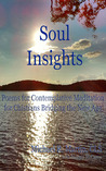 Soul Insights: Poems for Contemplative Meditation for Christians Bridging the New Age