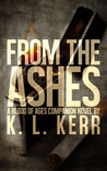 From The Ashes (A Blood of Ages Companion Novel)