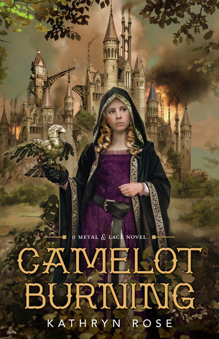Camelot Burning (Metal & Lace, #1)