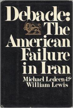 Debacle: The American Failure in Iran