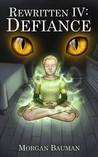 Defiance (Rewritten, #4)