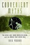 Convenient Myths by Iain W. Provan