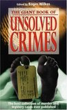 The Giant Book of Unsolved Crimes: The Best Collection of Murder and Mystery Cases Ever