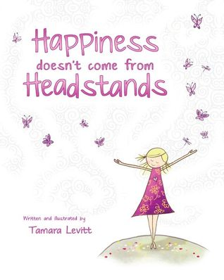 Happiness Doesnt Come from Headstands