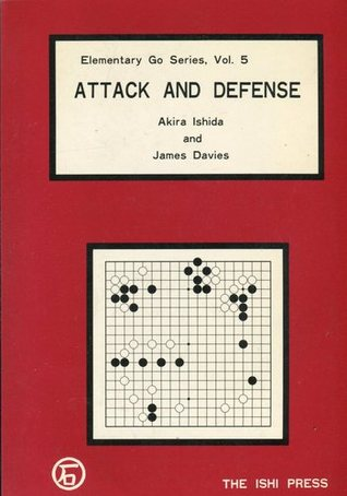 Attack and Defense (Elementary Go Series, #5)