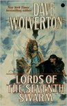 Lords of the Seventh Swarm by Dave Wolverton