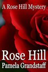 Rose Hill (Rose Hill Mysteries #1)