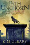 Path Unchosen (Daughter of Ravenswood #1)