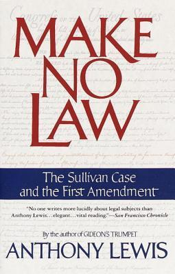 make-no-law-the-sullivan-case-and-the-first-amendment