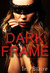 Dark Frame (East Park, #2)