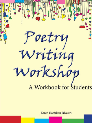 Poetry Writing Workshop A Workbook for Students