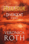 Free Four - Tobias tells the Divergent Story by Veronica Roth