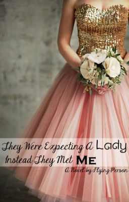 They Were Expecting A Lady, Instead They Met Me (The Tales of a Royal Lunatic, #2)