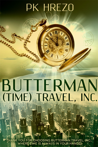 Butterman (Time) Travel, Inc. (Butterman Travel series #1)