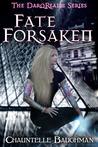 Fate Forsaken (DarqRealm #2)