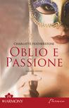 Oblio e passione by Charlotte Featherstone