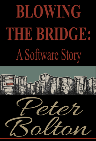 blowing-the-bridge-a-software-story