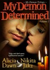 My Demon Determined (My Demon Trilogy, #2)