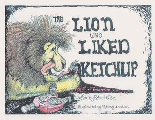 The Lion Who Liked Ketchup