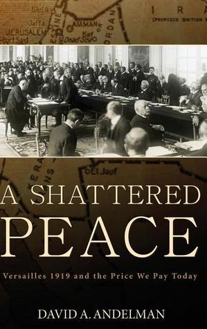 A Shattered Peace by David A. Andelman