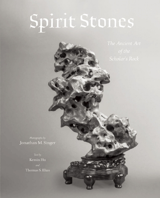 Spirit Stones: The Ancient Art of the Scholar's Rock