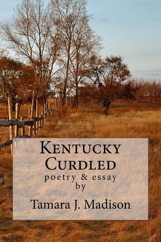 Kentucky curdled by Tamara J. Madison