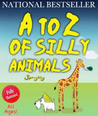 A to Z of Silly Animals (The Silly Animals Series)
