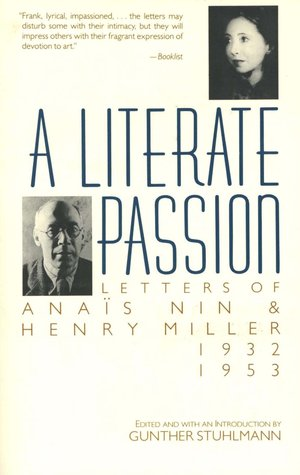 Ebook A Literate Passion: Letters of Anais Nin & Henry Miller, 1932-1953 by Anaïs Nin read!