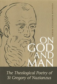 On God and Man: The Theological Poetry of Gregory of Nazianzen