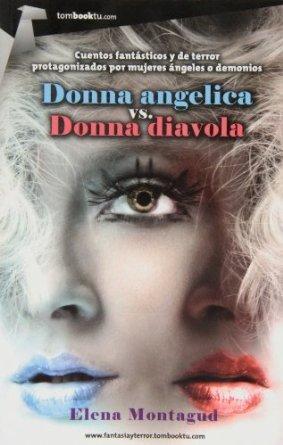 Donna angelica vs donna diavola by Elena Montagud