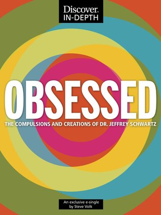 OBSESSED: The Compulsions and Creations of Dr. Jeffrey Schwartz