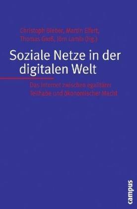 Soziale Netze In Der Digitalen Welt: Das Internet Zwischen Egalitärer Teilhabe Und Ökonomischer Macht