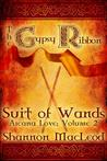 The Gypsy Ribbon: Suit of Wands (Arcana Love Vol. 2)
