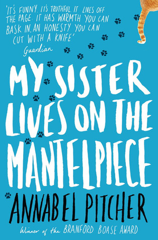 My Sister Lives on the Mantelpiece by Annabel Pitcher