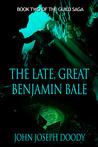 The Late, Great Benjamin Bale