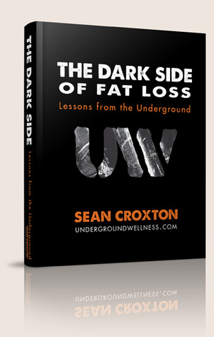The Dark Side of Fat Loss by Sean Croxton