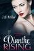 Dianthe Rising (Dia McLearey, #1)