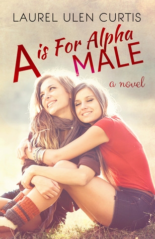 Ebook A is for Alpha Male by Laurel Ulen Curtis PDF!
