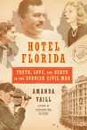 Hotel Florida: Truth, Love, and Death in the Spanish Civil War