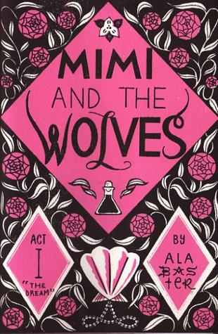 Mimi and the Wolves Act I
