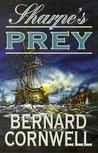 Sharpe's Prey (Sharpe, #5) by Bernard Cornwell