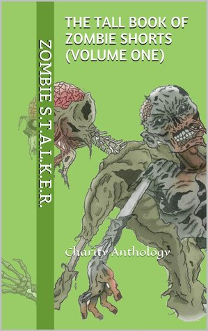 The Tall Book of Zombie Shorts