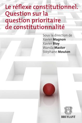 Le réflexe constitutionnel. Question sur la question prioritaire de constitutionnalité