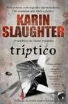 Tríptico by Karin Slaughter