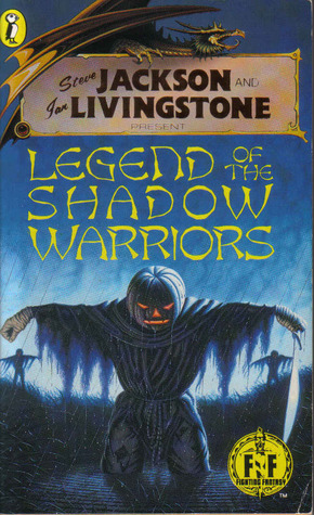 Legend of the Shadow Warriors (Fighting Fantasy #44)