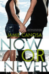 Now or Never by Jamie Canosa