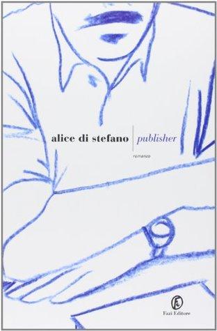 Télécharger gratuitement des livres électroniques Publisher 8864116346 by Alice Di Stefano PDF FB2 iBook