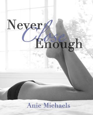 Never Close Enough (The Never, #1)