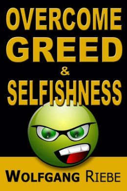 Overcome Greed and Selfishness